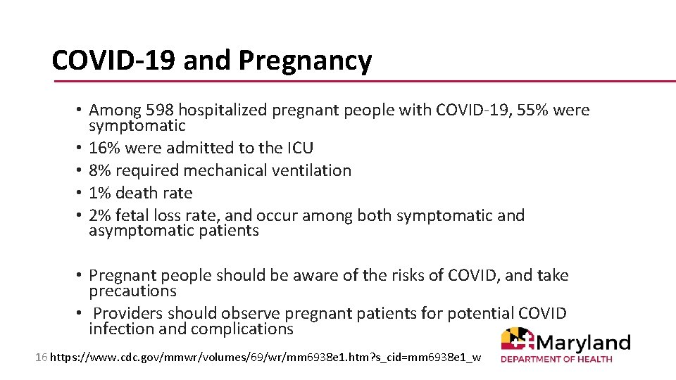 COVID-19 and Pregnancy • Among 598 hospitalized pregnant people with COVID-19, 55% were symptomatic