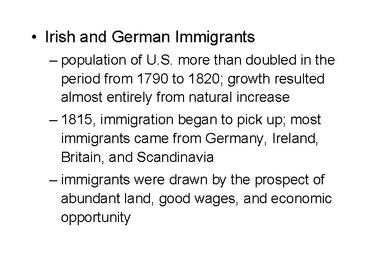 • Irish and German Immigrants – population of U. S. more than doubled