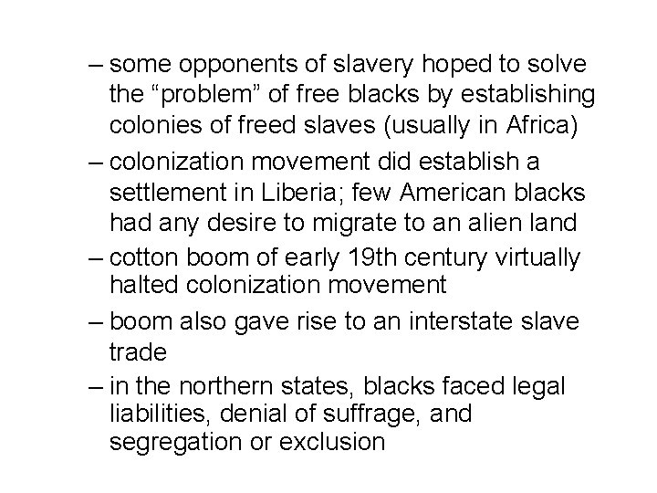 """– some opponents of slavery hoped to solve the """"problem"""" of free blacks by"""