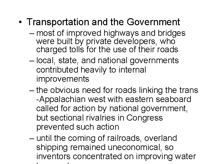 • Transportation and the Government – most of improved highways and bridges were
