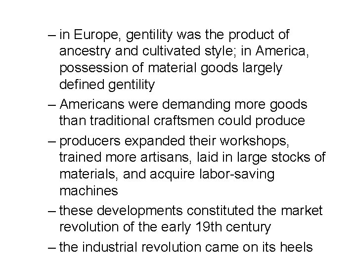 – in Europe, gentility was the product of ancestry and cultivated style; in America,