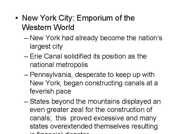 • New York City: Emporium of the Western World – New York had