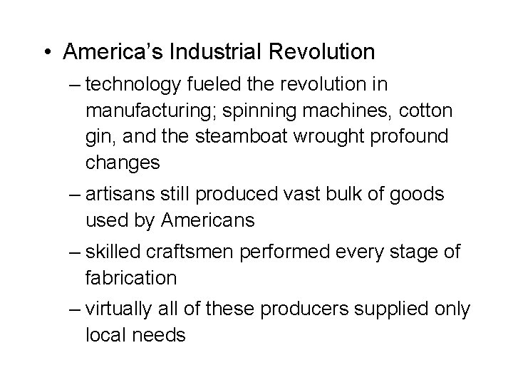 • America's Industrial Revolution – technology fueled the revolution in manufacturing; spinning machines,