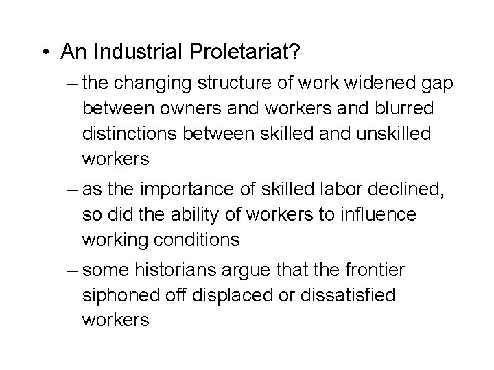 • An Industrial Proletariat? – the changing structure of work widened gap between