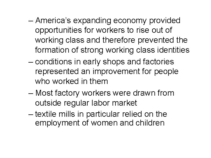 – America's expanding economy provided opportunities for workers to rise out of working class