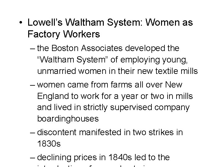 • Lowell's Waltham System: Women as Factory Workers – the Boston Associates developed