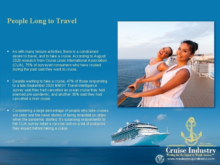 People Long to Travel § As with many leisure activities, there is a constrained