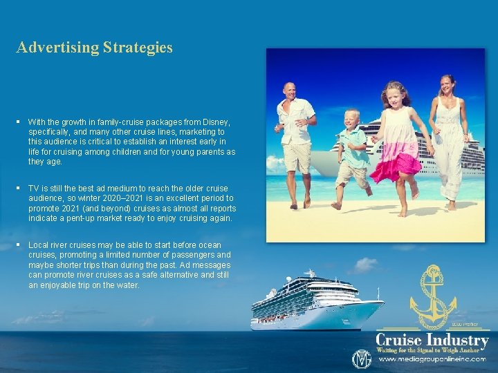 Advertising Strategies § With the growth in family-cruise packages from Disney, specifically, and many