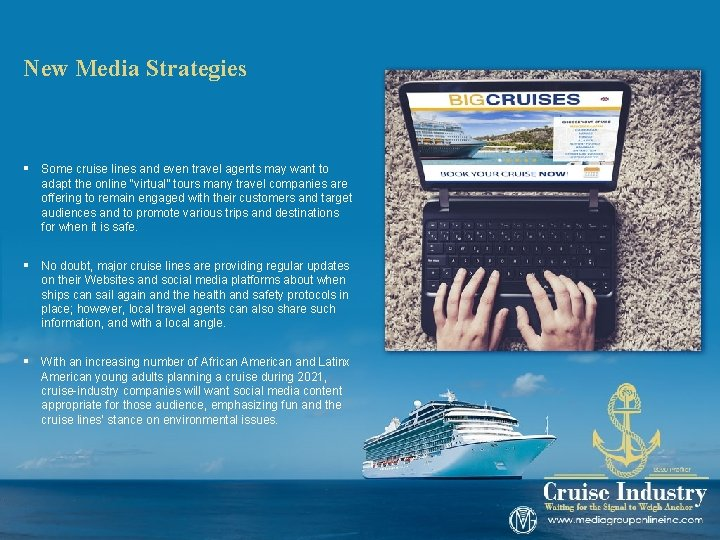 New Media Strategies § Some cruise lines and even travel agents may want to