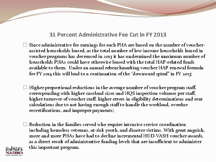 31 Percent Administrative Fee Cut in FY 2013 � Since administrative fee earnings for