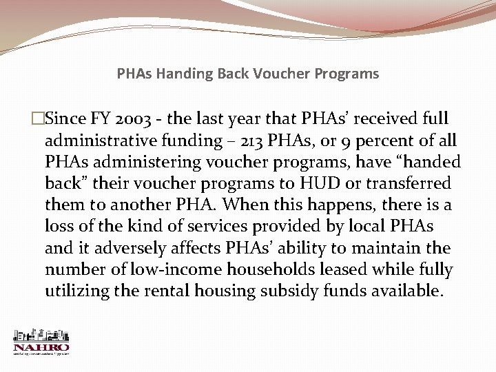 PHAs Handing Back Voucher Programs �Since FY 2003 - the last year that PHAs'