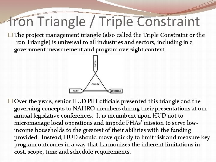 Iron Triangle / Triple Constraint � The project management triangle (also called the Triple