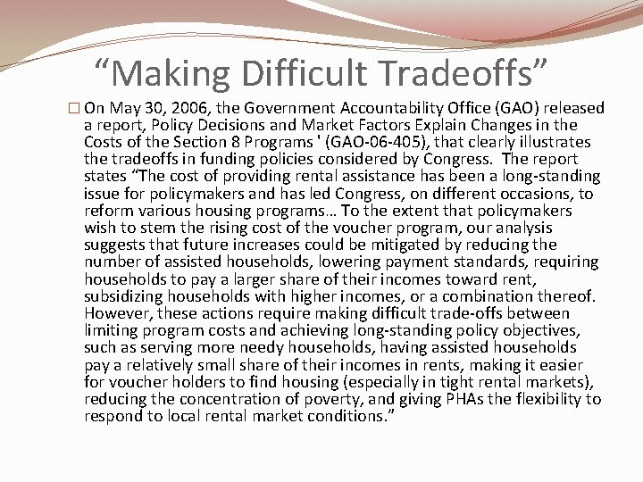 """""""Making Difficult Tradeoffs"""" � On May 30, 2006, the Government Accountability Office (GAO) released"""