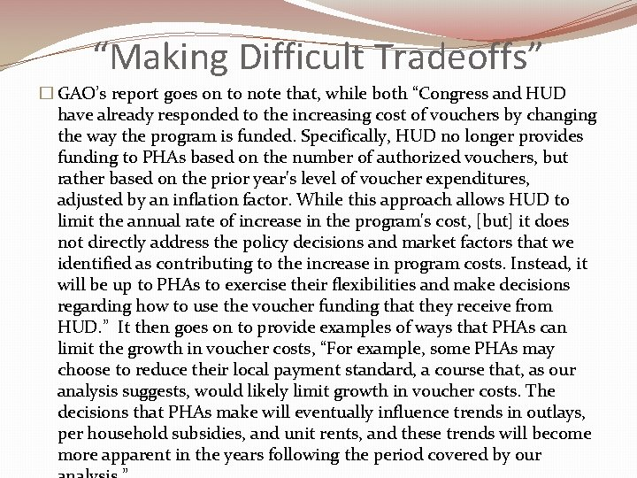"""""""Making Difficult Tradeoffs"""" � GAO's report goes on to note that, while both """"Congress"""