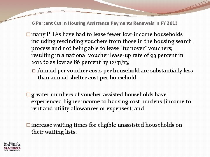 6 Percent Cut in Housing Assistance Payments Renewals in FY 2013 � many PHAs