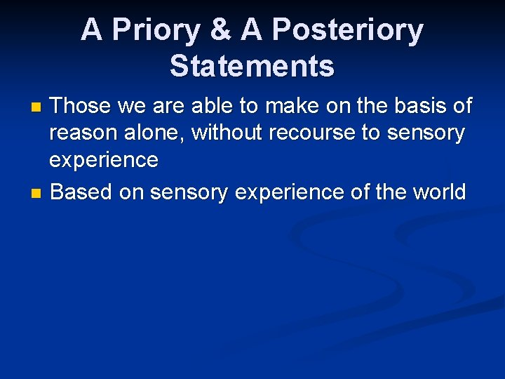A Priory & A Posteriory Statements Those we are able to make on the