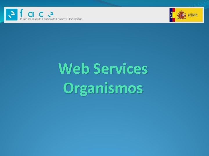 Web Services Organismos