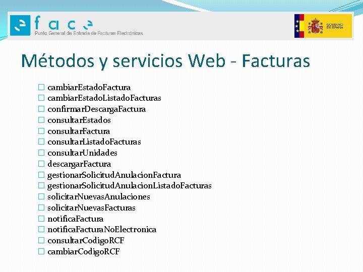 Métodos y servicios Web - Facturas � cambiar. Estado. Factura � cambiar. Estado. Listado.