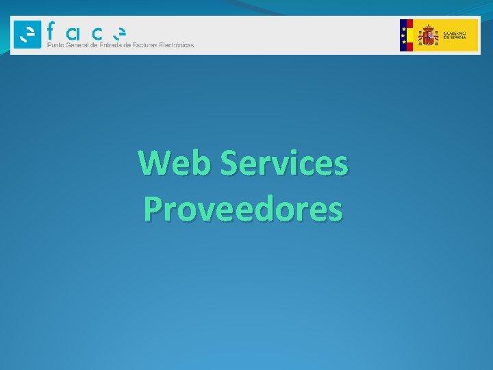 Web Services Proveedores