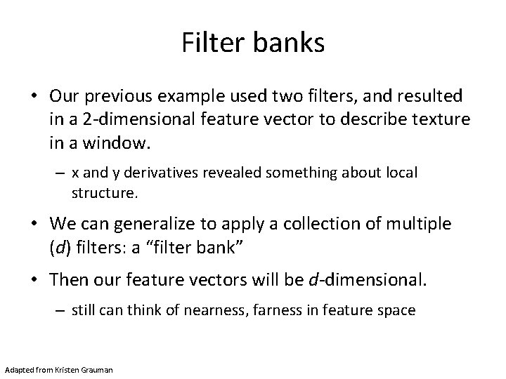 Filter banks • Our previous example used two filters, and resulted in a 2