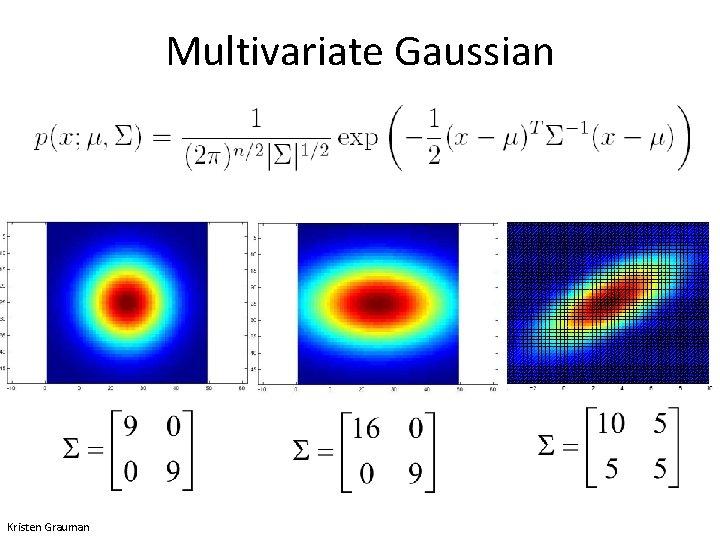 Multivariate Gaussian Kristen Grauman