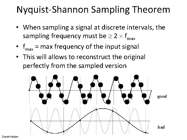 Nyquist-Shannon Sampling Theorem • When sampling a signal at discrete intervals, the sampling frequency