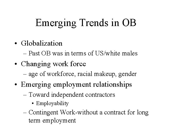 Emerging Trends in OB • Globalization – Past OB was in terms of US/white