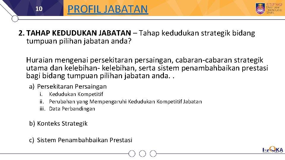 10 PROFIL JABATAN 2. TAHAP KEDUDUKAN JABATAN – Tahap kedudukan strategik bidang tumpuan pilihan