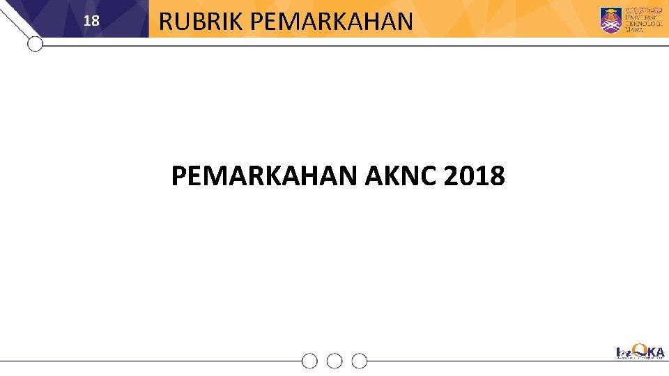 18 RUBRIK PEMARKAHAN AKNC 2018