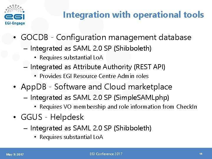 Integration with operational tools • GOCDB - Configuration management database – Integrated as SAML
