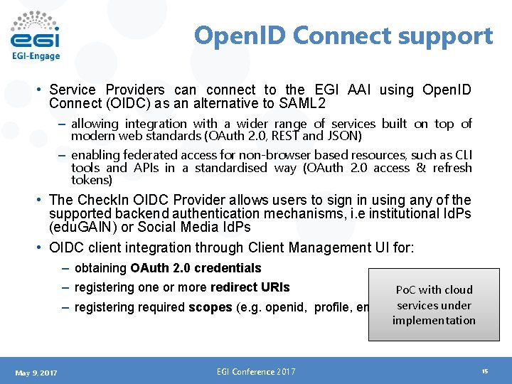 Open. ID Connect support • Service Providers can connect to the EGI AAI using