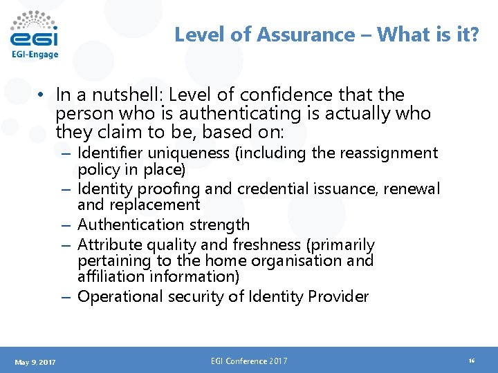 Level of Assurance – What is it? • In a nutshell: Level of confidence