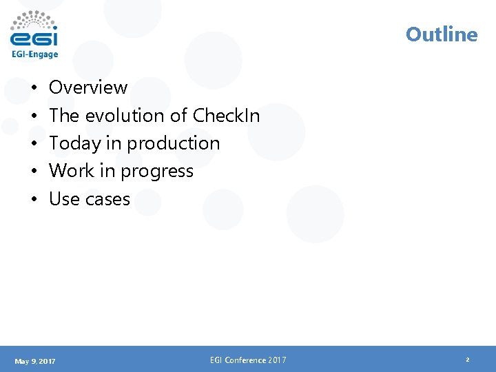 Outline • • • Overview The evolution of Check. In Today in production Work