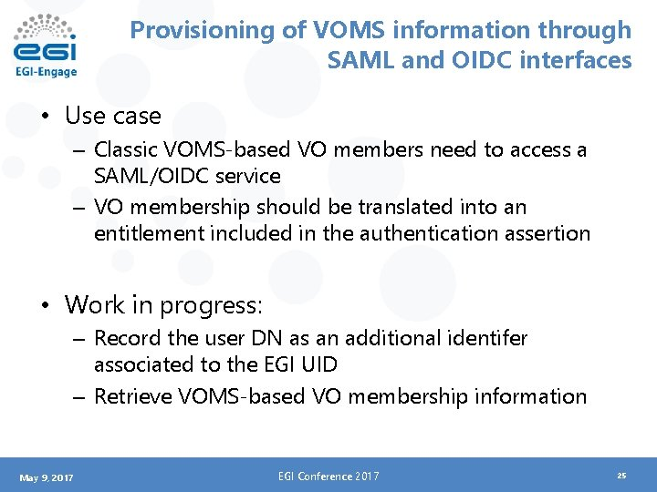 Provisioning of VOMS information through SAML and OIDC interfaces • Use case – Classic