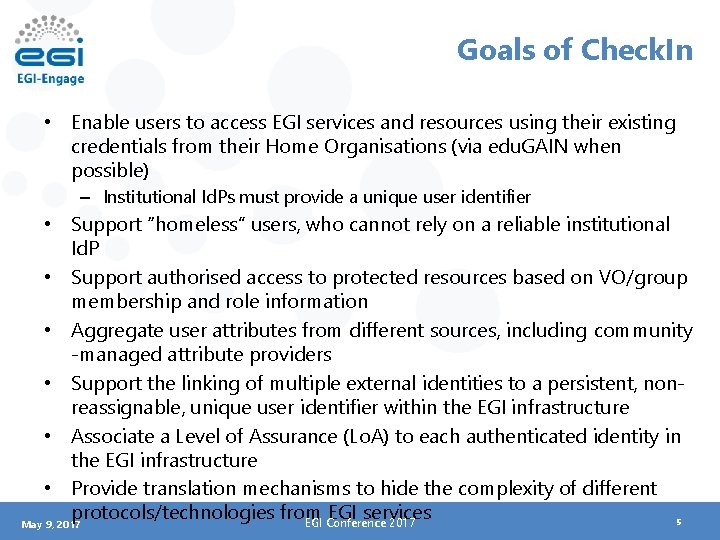 Goals of Check. In • Enable users to access EGI services and resources using