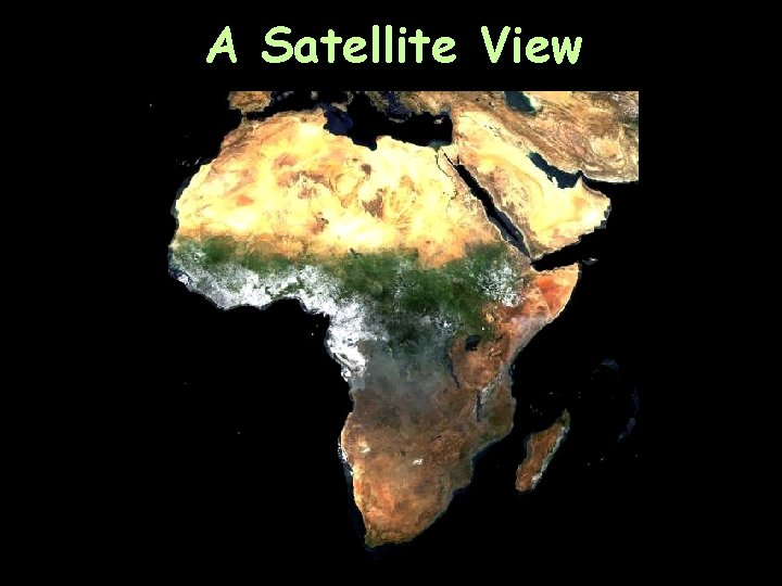 A Satellite View