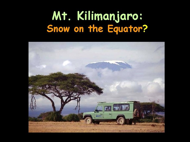 Mt. Kilimanjaro: Snow on the Equator?