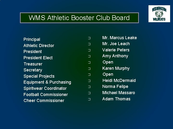 WMS Athletic Booster Club Board Principal Athletic Director President Elect Treasurer Secretary Special Projects