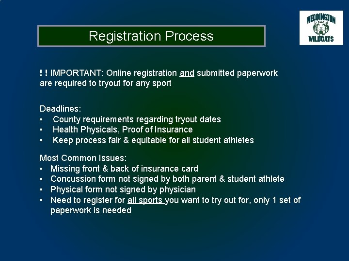 Registration Process ! ! IMPORTANT: Online registration and submitted paperwork are required to tryout