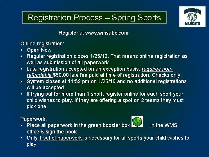 Registration Process – Spring Sports Register at www. wmsabc. com Online registration: ▪ Open
