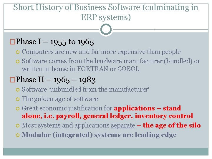 Short History of Business Software (culminating in ERP systems) �Phase I – 1955 to