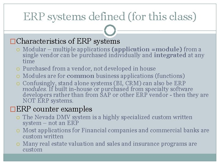 ERP systems defined (for this class) �Characteristics of ERP systems Modular – multiple applications