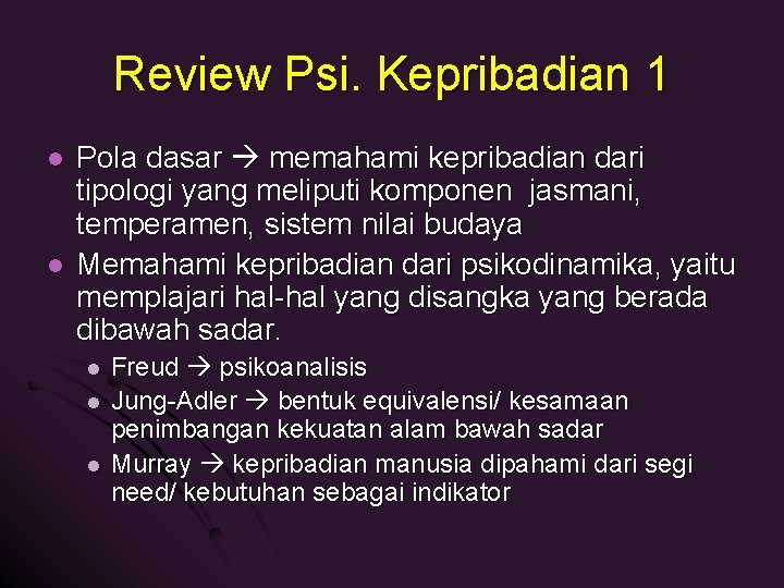 Review Psi. Kepribadian 1 l l Pola dasar memahami kepribadian dari tipologi yang meliputi