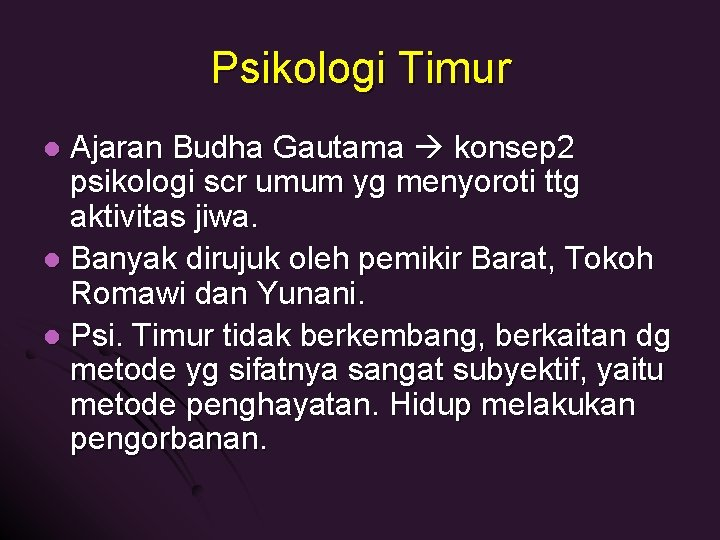 Psikologi Timur Ajaran Budha Gautama konsep 2 psikologi scr umum yg menyoroti ttg aktivitas