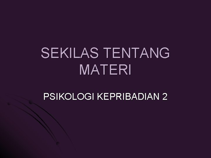 SEKILAS TENTANG MATERI PSIKOLOGI KEPRIBADIAN 2