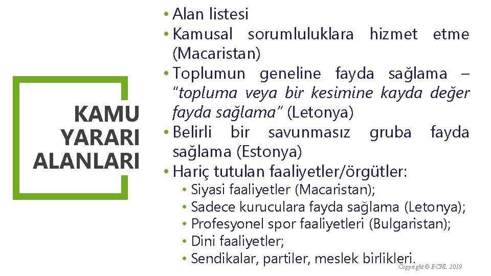 KAMU YARARI ALANLARI • Alan listesi • Kamusal sorumluluklara hizmet etme (Macaristan) • Toplumun