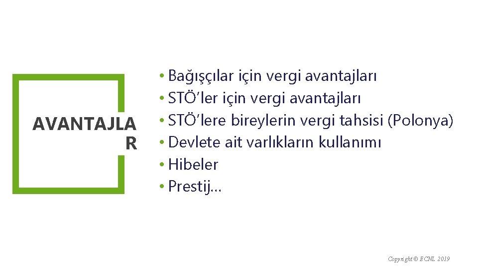 AVANTAJLA R • Bağışçılar için vergi avantajları • STÖ'lere bireylerin vergi tahsisi (Polonya) •