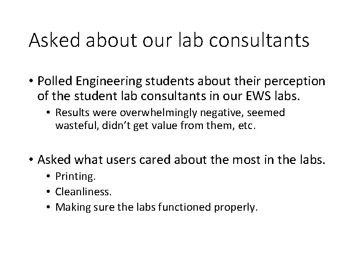 Asked about our lab consultants • Polled Engineering students about their perception of the