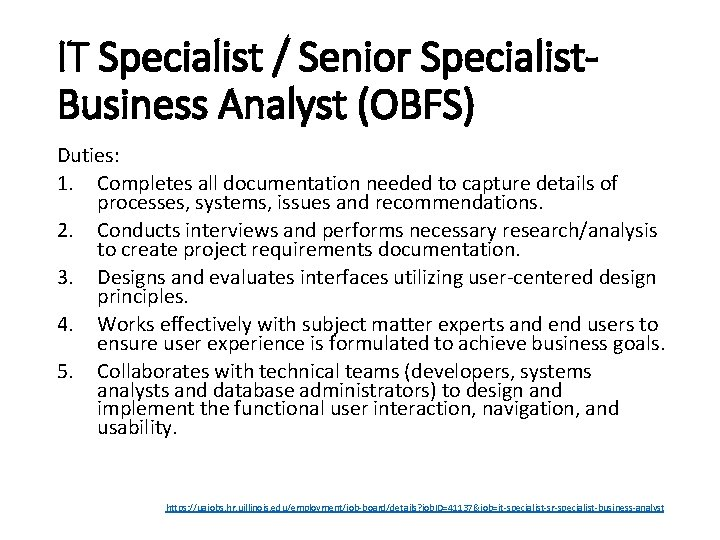 IT Specialist / Senior Specialist. Business Analyst (OBFS) Duties: 1. Completes all documentation needed
