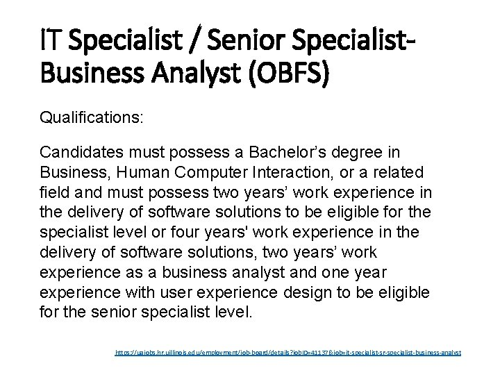 IT Specialist / Senior Specialist. Business Analyst (OBFS) Qualifications: Candidates must possess a Bachelor's